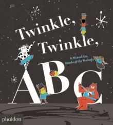 Image for Twinkle, twinkle, ABC  : a mixed-up, mashed-up melody