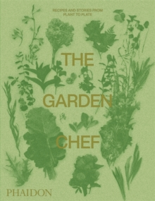 Image for The garden chef  : recipes and stories from plant to plate