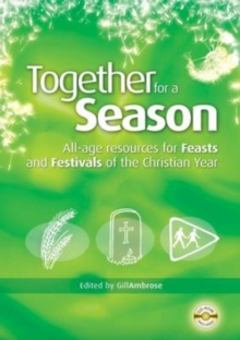 Image for Feasts and festivals  : all-age resources for feasts and festivals of the Christian year