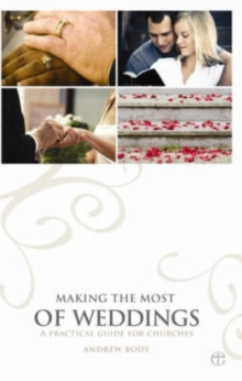 Image for Making the Most of Weddings : A Practical Guide for Churches