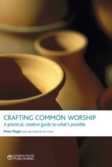 Image for Crafting Common Worship : A Practical, Creative Guide to What's Possible