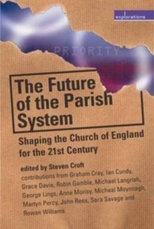 Image for The Future of the Parish System : Shaping the Church of England in the 21st Century