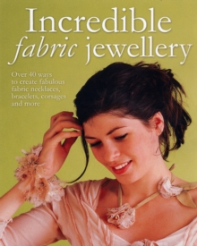 Image for INCREDIBLE FABRIC JEWELLERY