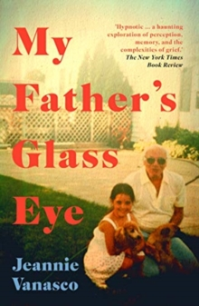 Image for My father's glass eye  : a memoir