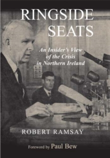 Image for Ringside Seats : An Insider's View of the Crisis in Northern Ireland