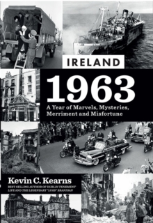 Image for Ireland 1963  : a year of marvels, mysteries, merriment and misfortune
