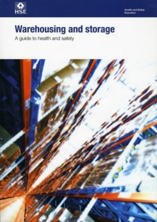 Image for Warehousing and storage : a guide to health and safety