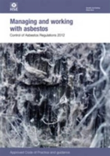 Image for Managing and working with asbestos : Control of Asbestos Regulations 2012, approved code of practice and guidance