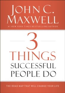 Image for 3 things successful people do  : the road map that will change your life