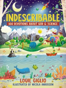 Image for Indescribable  : 100 devotions for kids about God and science