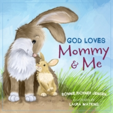 Image for God loves mommy and me