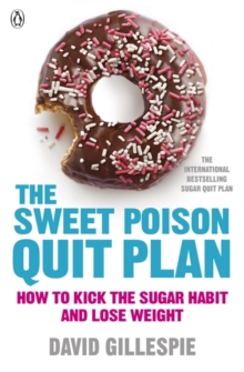 Image for The sweet poison quit plan  : how to kick the sugar habit and lose weight