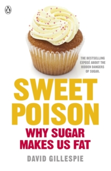 Image for Sweet poison  : why sugar makes us fat