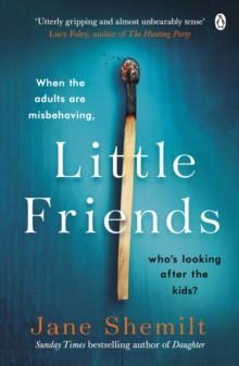 Image for Little Friends : An utterly gripping and shocking new psychological suspense from the bestselling author of DAUGHTER