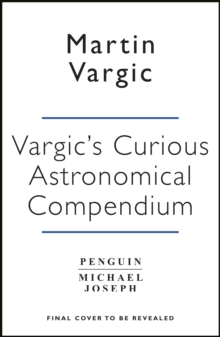 Image for Vargic's curious cosmic compendium  : space, the universe and everything within it
