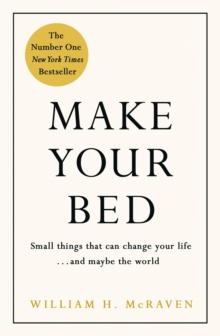 Image for Make your bed  : little things that can change your life...and maybe the world
