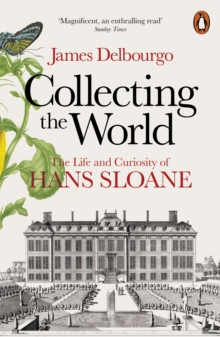Image for Collecting the world  : the life and curiosity of Hans Sloane