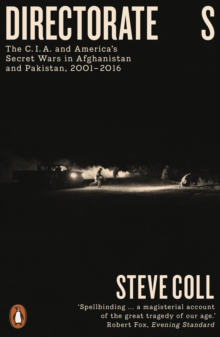 Image for Directorate S : The C.I.A. and America's Secret Wars in Afghanistan and Pakistan, 2001-2016