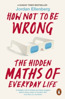 Image for How not to be wrong  : the hidden maths of everyday life