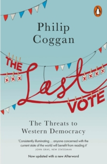 Image for The last vote  : the threats to Western democracy