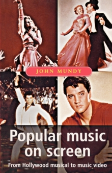 Image for Popular music on screen  : from the Hollywood musical to music video