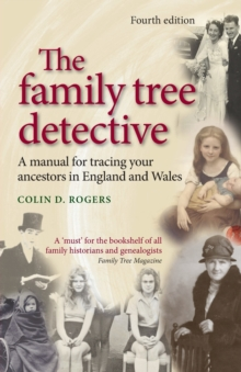 Image for The family tree detective  : a manual for tracing your ancestors in England and Wales