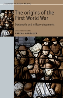 Image for The origins of the First World War  : diplomatic and military documents