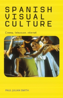 Image for Spanish visual culture  : cinema, television, Internet