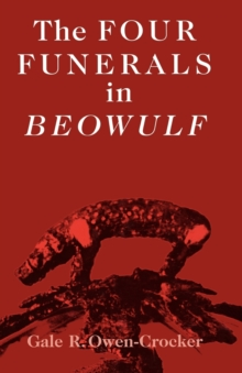 Image for The four funerals in Beowulf  : and the structure of the poem