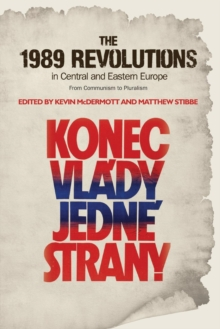 Image for The 1989 revolutions in central and eastern Europe  : from Communism to pluralism