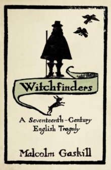 Image for Witchfinders  : a seventeenth-century English tragedy