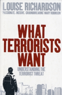Image for What terrorists want  : understanding the terrorist threat