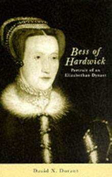 Image for Bess of Hardwick  : portrait of an Elizabethan dynast
