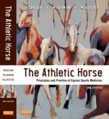 The Athletic Horse : Principles and Practice of Equine Sports Medicine - Hodgson, David R. (Professor Emeritus of Large Animal Clinical Science