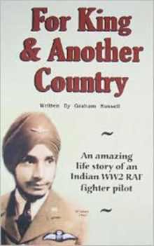 Image for For king and another country  : an amazing autobiography of an Indian WW2 RAF fighter pilot