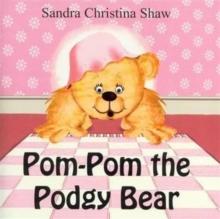 Image for Pom-Pom the podgy bear