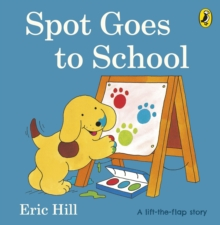 Spot goes to school - Hill, Eric
