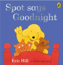 Image for Spot says goodnight  : a lift-the-flap book