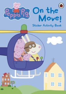 Image for Peppa Pig: On the Move! Sticker Activity Book