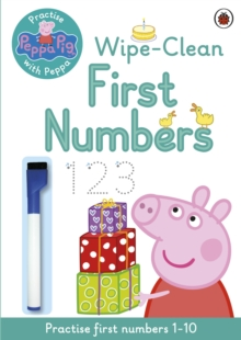 Image for Peppa Pig: Practise with Peppa: Wipe-Clean First Numbers