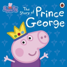 Image for The story of Prince George