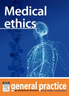 Image for Medical Ethics: General Practice: The Integrative Approach Series