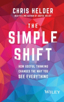 Image for The Simple Shift : How Useful Thinking Changes the Way You See Everything