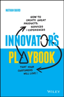 Image for Innovator's Playbook: How to Create Great Products, Services and Experiences That Your Customers Will Love