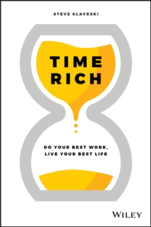 Image for Time Rich : Do Your Best Work, Live Your Best Life