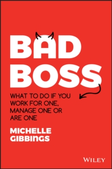 Image for Bad Boss : What to Do if You Work for One, Manage One or Are One