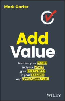 Image for Add Value : Discover your values, find your worth, gain fulfillment in your personal and professional life