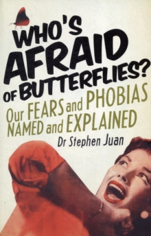 Image for Who's afraid of butterflies?  : our fears and phobias named and explained