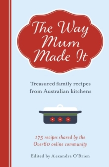 Image for The way mum made it  : treasured family recipes from Australian kitchens