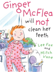 Image for Ginger McFlea will not clean her teeth